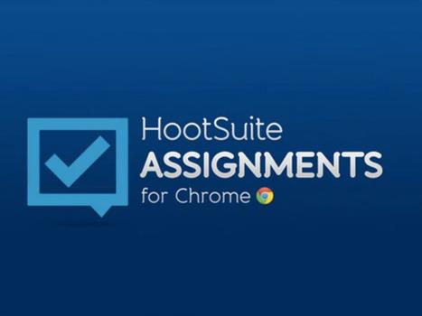 Hootsuite lance Assignments, un outil pour aider les entreprises et les professionnels   Social Media Curation par Mon Habitat Web   Scoop.it