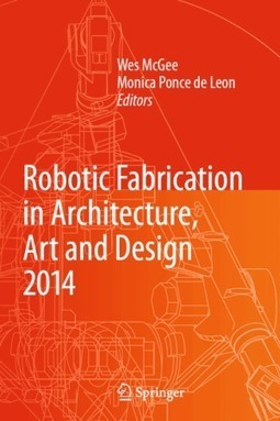 Rob|Arch 2014 Wrap-Up » Association for ROBOTS in Architecture - | The Architecture of the City | Scoop.it