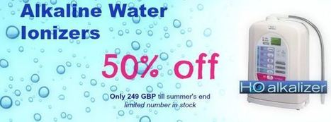 H2O Ionizers Half Price (plus free shipping in the UK) | The Basic Life | Scoop.it