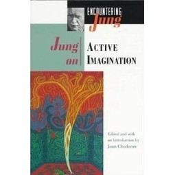Jung on Active Imagination: Key readings selected by Joan Chodorow | Depth Psych Book Reviews | Scoop.it