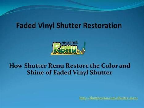 How Shutter Renu Restore the Color of Faded Vinyl Shutters | Vinyl Shutter Restoration | Scoop.it