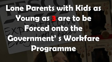 Lone Parents With Children Over 3 to be Forced into the Workfare Scheme   SocialAction2014   Scoop.it