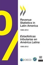 New edition of the Revenue Statistics in Latin America (2014) has special chapter on fiscal revenues from non-renewable natural resources | OECD Development Centre focus on natural resources | Scoop.it