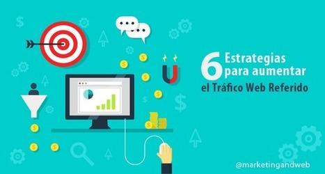 Cómo aumentar el Tráfico Web Referido en más de 30.000 visitas al mes | Noticias de Marketing Online - Marketing and Web | Scoop.it