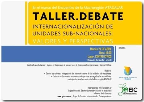 Encuentro de la Macroregión ATACALAR: Taller-Debate | Secretaría de Integración y Relaciones Internacionales | Scoop.it