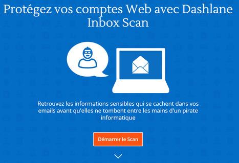 Protégez vos comptes Web avec Dashlane Inbox Scan | Time to Learn | Scoop.it