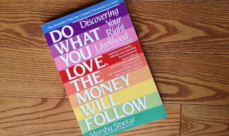 Do What You Love, The Money Will Follow – BULL - The Good Men ...   Business and life   Scoop.it