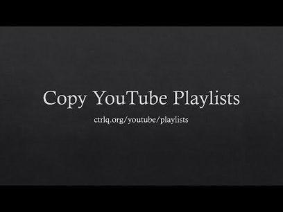 How to Copy Someone Else's YouTube Playlists | Le Top des Applications Web et Logiciels Gratuits | Scoop.it