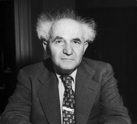 David Ben-Gurion, Controversial but Fondly Remembered Founder of Israel / Jspace News | David Ben-Gurion | Scoop.it