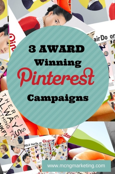 3 Amazing Pinterest Campaigns That Have Won Awards | Pinterest | Scoop.it
