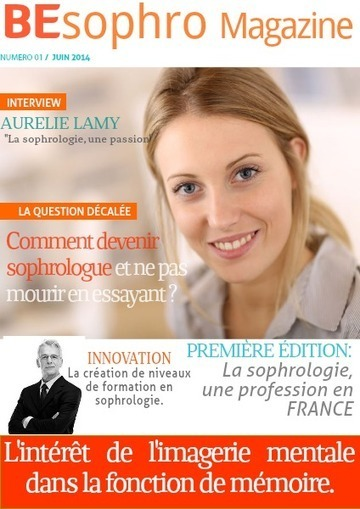 BESOPHRO MAGAZINE - Juin 2014 | Professionnalisation du métier de sophrologue | Scoop.it