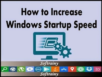How to Increase Windows Startup Speed « Free Download Software | Techrainy | Scoop.it
