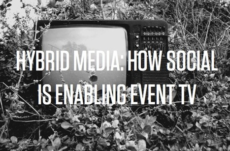 Hybrid Media: How Social is Enabling Event TV | Richard Kastelein on Second Screen, Social TV, Connected TV, Transmedia and Future of TV | Scoop.it
