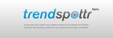 New Real-Time News Curation Tool Coming: Trendspottr | Content Curation World | Scoop.it