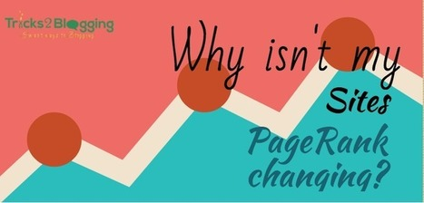 Why isn't my site's PageRank changing? — Tricks2Blogging - Smart Ways To Blogging | Linguagem Virtual | Scoop.it