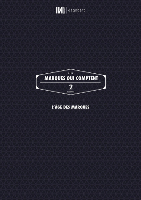 Le rapport INfluencia / Dagobert sur les marques qui comptent | Marketing & advertising 2.0 | Scoop.it