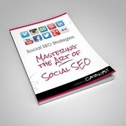 Social SEO Strategies: Mastering the Art of Social SEO - Catalyst   Newton Marketing Forum   Scoop.it