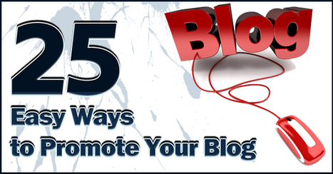 25 Easy Ways to Promote Your Blog - Social Media & Corporate Branding Strategist, Business Coach, Social Media Training, Social Media Speaker | KimGarst.com | Social Media | Scoop.it