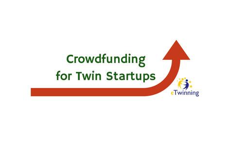 Crowdfunding for Twin Startups | Proyectos eTwinning en el IES Escultor Juan de Villanueva | Scoop.it