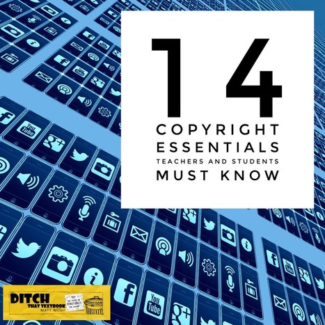 14 copyright essentials teachers and students must know | Scriveners' Trappings | Scoop.it