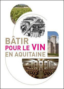 Exposition : Bâtir pour le vin en Aquitaine | World Wine Web | Scoop.it