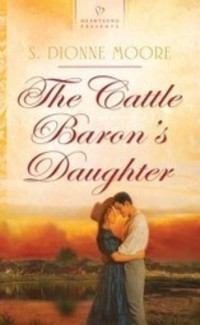Historical Romance: The Cattle Baron's Daughter...