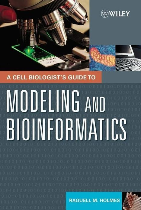 A Cell Biologist's Guide to Modeling and Bioinformatics PDF EBook Download - а.галехбан | Bio-informatics | Scoop.it