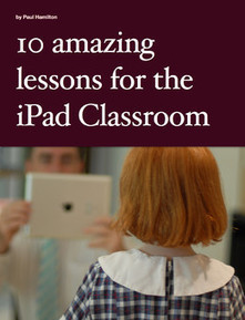 10 amazing lessons for the iPad Classroom | Edtech PK-12 | Scoop.it
