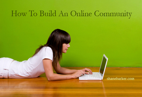 Online Community: How to Build One for Your Business? | Enterprise Social Media | Scoop.it