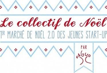 Lebusinessplan.fr / 17/12/12 / Le Collectif de Noël: un Noël 2.0 collaboratif et solidaire ! | Collectif de Noël | Scoop.it