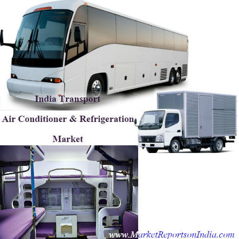 Transport (Bus, Truck and Rail) Air Conditioner and Refrigeration Market in India | Market Reports on India | Scoop.it