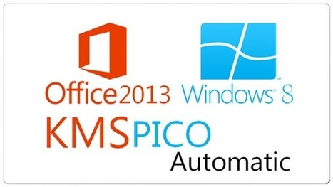 KMSpico Office 2013  and Windows 8 Activator Full Version | office | Scoop.it