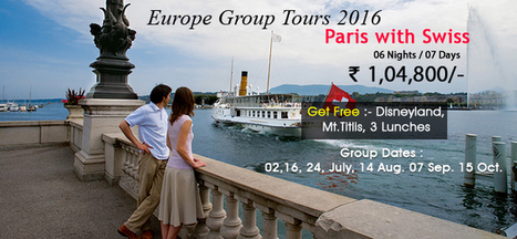Paris Switzerland Group Tours 2016, Swiss Paris Packages | Europe Group Tours, Holiday Packages, Travel Packages 2017 | Scoop.it