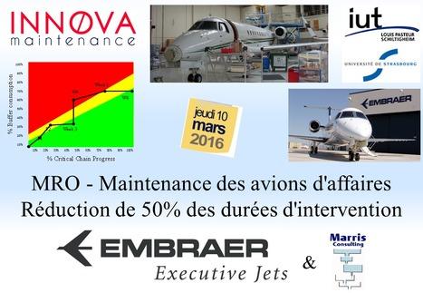 Chaîne Critique en Maintenance, Repair & Overhaul (MRO) chez Embraer, Le Bourget, France. Conférence Innova Maintenance, Strasbourg - vidéo 43 min. | Chaîne Critique | Scoop.it