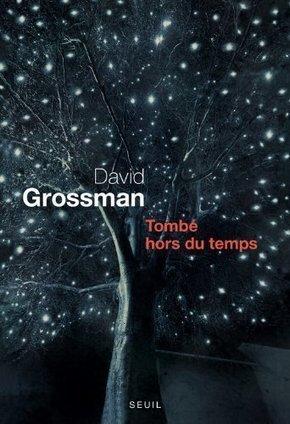 David Grossman - Tombé hors du temps | Les livres - actualités et critiques | Scoop.it