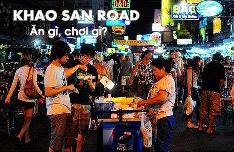 Khao San Bangkok - Chơi gì, Ăn gì? Kinh nghiệm du lịch | Kinh nghiem Du lich | Scoop.it