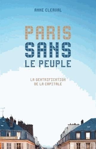 Paris gentrifié : les élites contre le peuple ? - Métropolitiques | Géographie : les dernières nouvelles de la toile. | Scoop.it