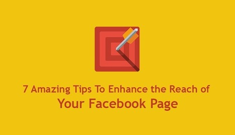 7 Amazing Tips To Enhance the Reach of Your Facebook Page   Blogging, SEO, WordPress   Scoop.it