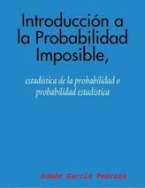 PROBABILIDAD IMPOSIBLE: ¡Novedad editorial!: Introducción a la Probabilidad Imposible, estadística de la probabilidad o probabilidad estadística   Filosofía de la Ciencia   Scoop.it