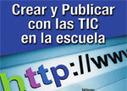 Crear y Publicar con las TIC en la escuela - Red de la Organización de Estados Iberoamericanos | webs sobre TICs | Scoop.it