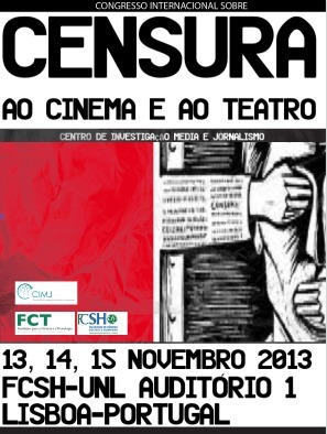 CONGRESSO INTERNACIONAL SOBRE Censura ao Cinema e ao Teatro               13,14 E 15 DE NOVEMBRO DE 2013 | Media, Journalism, Communication, Social Media | Scoop.it