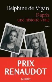Delphine de Vigan - D'après une histoire vraie - Editions Lattès | nouveautés au lycée | Scoop.it