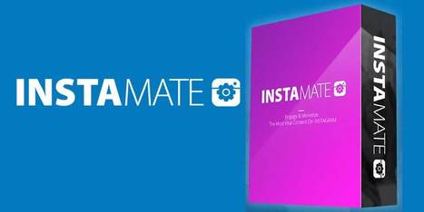 Instamate Review & EXCLUSIVE Bonuses | Latest Reviews | Scoop.it