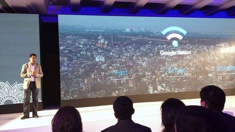 Google announces Google Station to offer fast Wi-Fi services everywhere | digital divide information | Scoop.it