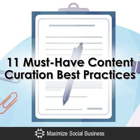 11 Must-Have Content Curation Best Practices | Optimisation | Scoop.it