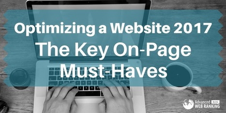 Optimizing a Website 2017: The Key On-Page Must-Haves | SEO | Scoop.it