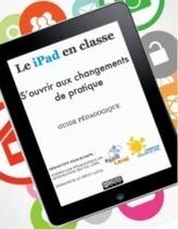 Le iPad en classe, s'ouvrir aux changements de pratique - Educavox | Pédagogie et tablettes : réflexions et cadre institutionnel | Scoop.it