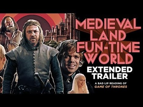 """""""MEDIEVAL LAND FUN-TIME WORLD"""" EXTENDED TRAILER — A Bad Lip Reading of Game of Thrones 