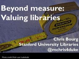 Beyond measure: Valuing libraries | Digital Public Libraries | Scoop.it