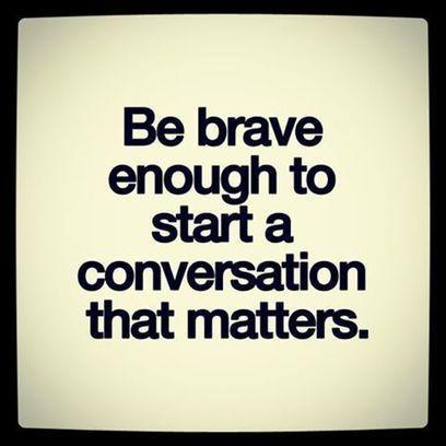 Be brave enough to start a conversation that... | Relações Públicas & Marketing Digitais | Relações Públicas Digitais I Digital Fashion Specialist I Digital Marketing & Communication in Fashion | Scoop.it